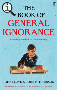 Cover of The Book of General Ignorance (The Noticeably Stouter Edition - Hardback)